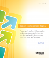 Framework for health information systems and core indicators for minotoring health situations and health system performance 2018