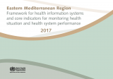 Framework for health information systems and core indicators for minotoring health situations and health system performance 2017