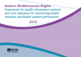 Framework for health information systems and core indicators for minotoring health situations and health system performance 2016