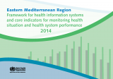 Framework for health information systems and core indicators for minotoring health situations and health system performance 2014